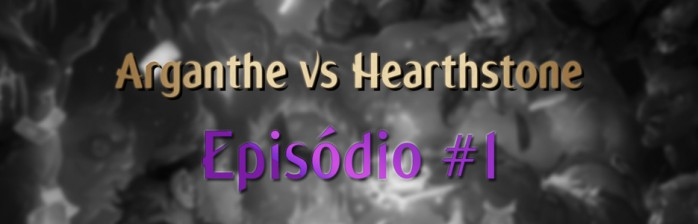 Arganthe vs HS – Episódio #1
