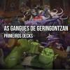 [Gangues de Geringontzan] Os primeiros decks com cartas da nova expansão