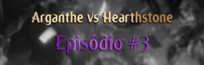 Arganthe vs HS – Episódio #3 – Distrito da Peste