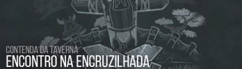Contenda da Taverna: Encontro na Encruzilhada