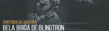 Contenda da Taverna: Bela Briga de Blingtron