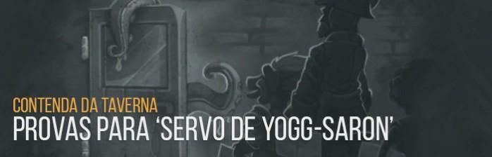 Contenda da Taverna: Provas para 'Servo de Yogg-Saron'