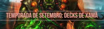 Os melhores decks de Xamã: Temporada de Setembro