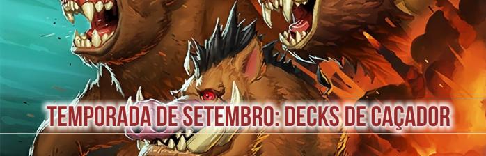 Os melhores decks de Caçador: Temporada de Setembro
