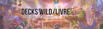 [Decks modo Wild/Livre] Temporada de Novembro