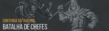 Contenda da Taverna: Batalha de Chefes