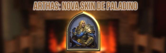 [Últimas Notícias] Arthas será a nova opção de skin para paladino