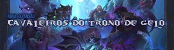 Nova expansão revelada: Cavaleiros do Trono de Gelo
