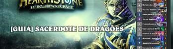 [Guia de Deck] Sacerdote de Dragões – Sem lendárias